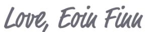 Love, Eoin Finn
